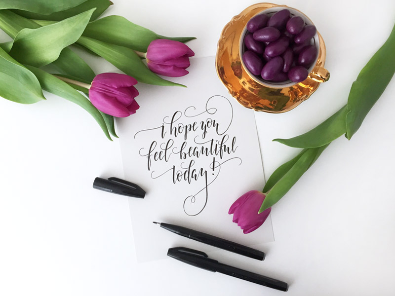 Brush Lettering von Berlin-Kalligraphie.de | I hope you feel beautiful today